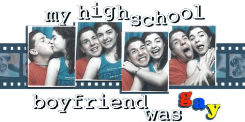 My High School Boyfriend Was Gay Celebrate Your Most Embarrassing