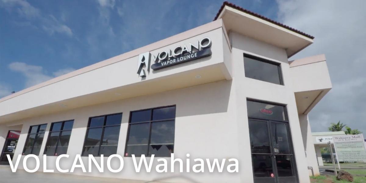 Best Vape Shop Near Me - Wahiawa, Oahu, Hawaii - VOLCANO