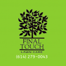 Final Touch Lawn Care & Landscape, Tree Trimming Services, Lawn Maintenance, Lawn Care Services, Columbus, Ohio