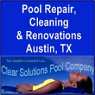 Clear Solutions Pool Company, Swimming Pool Repair, Swimming Pool Cleaners, Swimming Pool Contractors, Austin, Texas