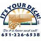 It's Your Deck, Pressure Washing, Painters, Decks & Patios, Oakdale, Minnesota