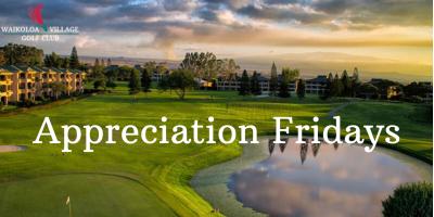 Appreciation Fridays at Waikoloa Village Golf Club, Waikoloa Village, Hawaii