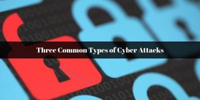 Three Common Types of Cyber Attacks  , Ambler, Pennsylvania