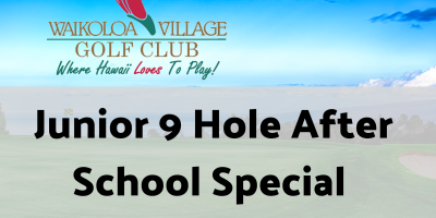 Junior 9 Hole After School Special at Waikoloa Village Golf Club, Waikoloa Village, Hawaii