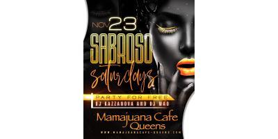 SABROSO SATURDAYS- NOV 23- MAMAJUANA CAFE QUEENS , New York, New York