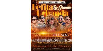FEFITA LA GRANDE- URBANDA- MIERCOLES 27 DE NOV- MAMAJUANA CAFE PATERSON , Paterson, New Jersey