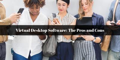 Virtual Desktop Software: The Pros and Cons, Ambler, Pennsylvania