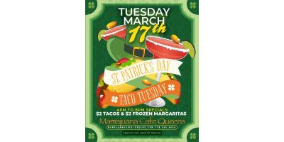 TACO TUESDAY- ST PATRICK- MARCH 17th- MAMAJUANA CAFE QUEENS , New York, New York