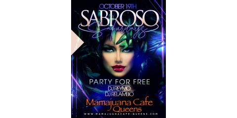 SABROSO SATURDAYS- OCT 19TH- MAMAJUANA CAFE QUEENS , New York, New York