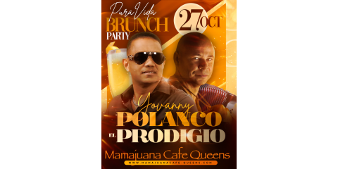 YOVANNY POLANCO - EL PRODIGIO - PURA VIDA BRUNCH PARTY - OCT 27- MAMAJUANA CAFE QUEENS  , New York, New York