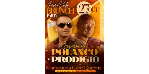 YOVANNY POLANCO - EL PRODIGIO - PURA VIDA BRUNCH PARTY - OCT 27- MAMAJUANA CAFE QUEENS  , New York, New York
