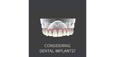 Considering Dental Implants?, Lewisburg, Pennsylvania