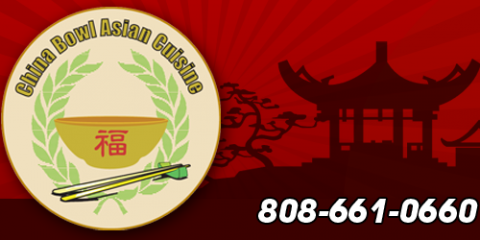 China bowl asian cuisine has history in maui lahaina for Asian cuisine maui