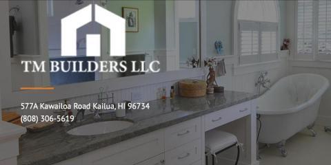 TM Builders LLC, General Contractors & Builders, Services, Kailua, Hawaii