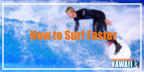 Surf Faster With Tips From Used Surfboards Hawaii, Honolulu, Hawaii