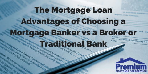 Premium Mortgage Corporation: The Mortgage Loan Advantages of Choosing a Mortgage Banker vs a Broker or Traditional Bank, Amherst, New York