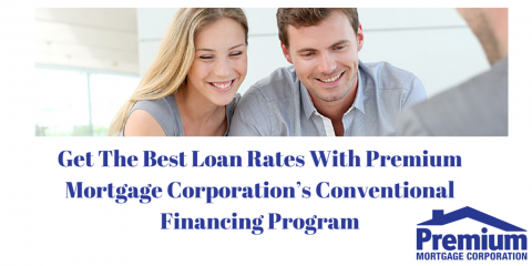 Get Rochester's Best Loan Rates With Premium Mortgage Corporation's Conventional Financing Program, Amherst, New York