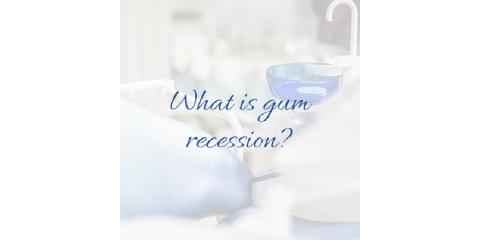 What is gum recession?, Lewisburg, Pennsylvania