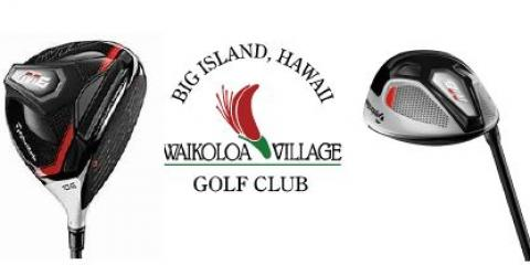 Join Waikoloa Village Golf Club For Demo Day Featuring TaylorMade, Waikoloa Village, Hawaii