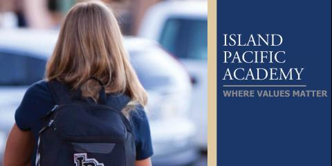 Why ISLAND PACIFIC ACADEMY Is the Best Choice for Your Children, Ewa, Hawaii