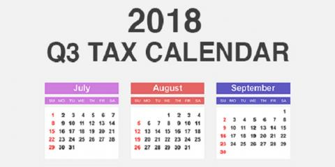2018 Q3 Tax Calendar: Key Deadlines for Businesses and Other Employers, Mountain Home, Arkansas