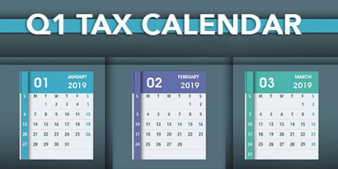 2019 Quarter 1 Tax Calendar: Key Deadlines for Businesses and Other Employers, Mountain Home, Arkansas