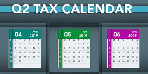 2019 Q2 Tax Calendar: Key Deadlines for Businesses and Other Employers, Mountain Home, Arkansas