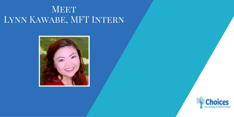 Meet the Staff: Lynn Kawabe, MFT Intern, Upper San Gabriel Valley, California