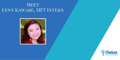 Meet the Staff: Lynn Kawabe, MFT Intern, Upper San Gabriel Valley, California