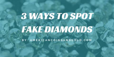 3 Ways To Spot Fake Diamonds, Deptford, New Jersey