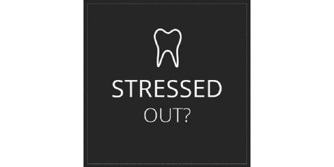 Don't get stressed over your oral health, Lewisburg, Pennsylvania
