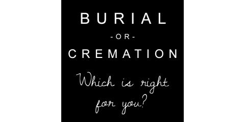 The Different Options When Choosing Cremation, Wagoner, Oklahoma