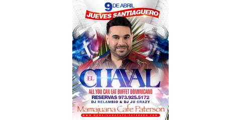 EL CHAVAL-JUEVES SANTIAGUERO- 9 DE ABRIL- MAMAJUANA CAFE PATERSON, Paterson, New Jersey