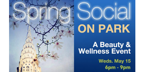 Spring Social on Park: An Evening of Wellness and Beauty with Anand Medical Spa and Oasis Day Spa , New York, New York