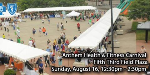 Come Out to Fifth Third Field Plaza For The Anthem Health And Fitness Carnival & Baseball Game on August 16th, Dayton, Ohio