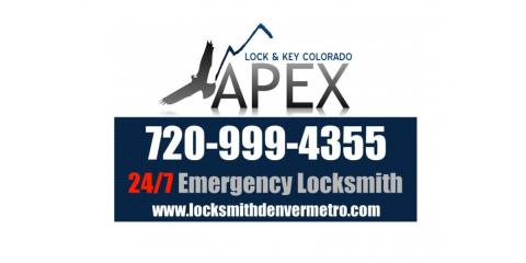 APEX Lock & Key Colorado—The 24 Hour Locksmith That Will Get You Out of a Jam Any Time of Day, South Aurora, Colorado