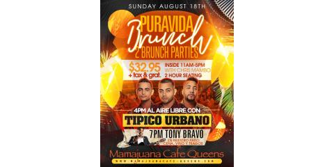 PURA VIDA BRUNCH PARTY SUNDAYS- AUG 18th -7pm TONY BRAVO- MAMAJUANA CAFE QUEENS, New York, New York