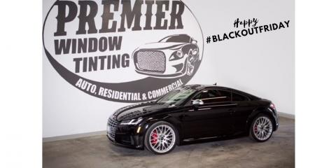 Blackout Friday Special From Premier Window Tinting STL! , Ballwin, Missouri