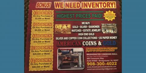 BONUS! We Need Inventory - Cash For Gold, Bridgewater, New Jersey