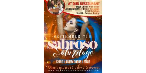 SABROSO SATURDAYS- DINNER WITH A VIBE- SEPT 7- MAMAJUANA CAFE QUEENS , New York, New York