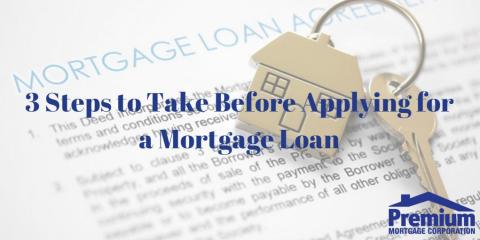 3 Steps to Take Before Applying for a Mortgage Loan, Amherst, New York