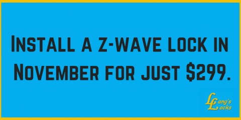 Install a z-wave lock in November for just $299., West Chester, Ohio