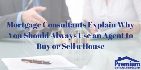 Mortgage Consultants Explain Why You Should Always Use an Agent to Buy or Sell a House, Amherst, New York