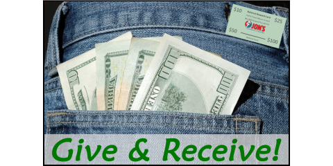 Give and Receive!  You can EARN CASH REWARDS by simply referring your family and friends to Jon's!, Mount Vernon, Ohio