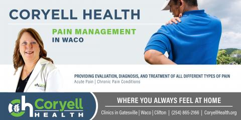 Coryell Health Adds Pain Management to Waco Clinic, Gatesville, Texas