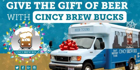 Cincy Brew Bucks Gift Certificates Now Available, Cincinnati, Ohio