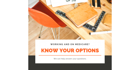 Working and Medicare Eligible?, San Antonio, Texas