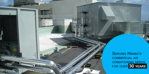3 Reasons to Hire Commercial Air Conditioning Specialists to Cool Your Business, Honolulu, Hawaii