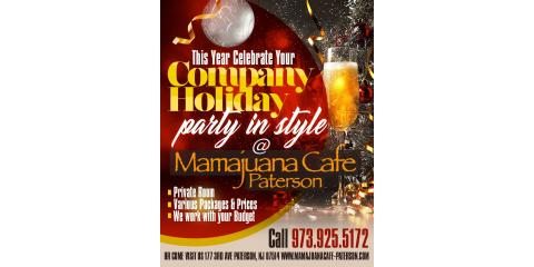 COMPANY HOLIDAY PARTY IN STYLE- MAMJUANA CAFE PATERSON , Paterson, New Jersey