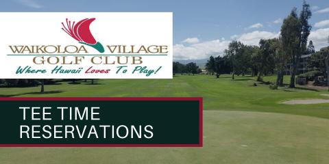 Waikoloa Village Golf Club Tee Time Reservations, Waikoloa Village, Hawaii